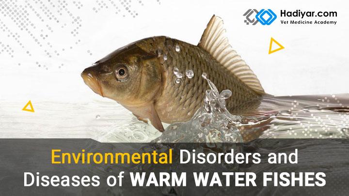 عوارض و بیماری های محیطی ماهیان گرمابی